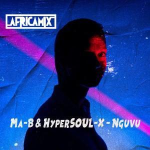 Ma-B & HyperSOUL-X - Nguvu (Ancestral V-HT)
