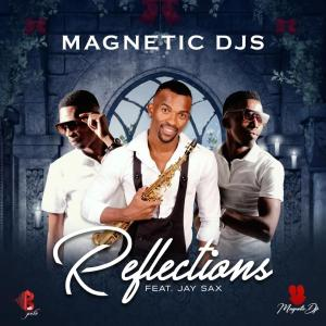Magnetic Djs - Reflections (feat. Jay Sax)