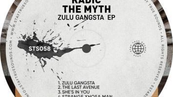Radic The Myth - Zulu Gangsta EP