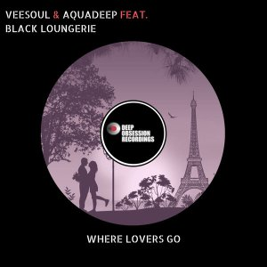 Veesoul, Aquadeep & Black Loungerie - Where Lovers Go (Original Mix)