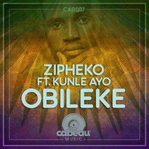 ZiPheko, Kunle Ayo - Obileke (Original Mix)