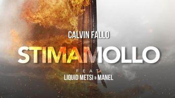 Calvin Fallo - Stima Mollo (feat Liquid Metsi & Manel)
