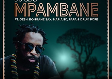 DJ Sbu - Mpambane (feat. Gesh, Bongane Sax, Mapiano, Papa & Drum Pope)