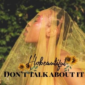 Hlobeautiful - Don't Talk About It