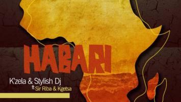 K'Zela & Stylish Dj - Habari (Sir Riba & Kgetsa)