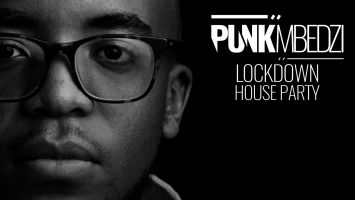 Punk Mbedzi - LockDown House Party (Live)