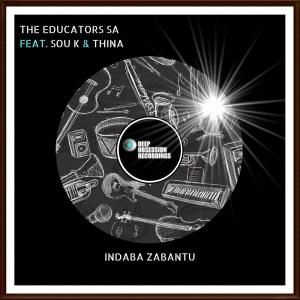The Educators SA feat. Sou K & Thina - Indaba Zabantu