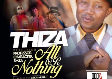 Thiza - All or Nothing (feat. Character, Emza & Professor)