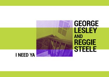 George Lesley & Reggie Steele - I Need Ya (Original)