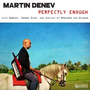 Martin Denev, Sasha Zico - Perfectly Enough (Atjazz Galaxy Aart Dub Remix)