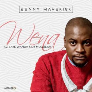 Benny Maverick - Wena (feat. Skye Wanda & De Mogul SA)