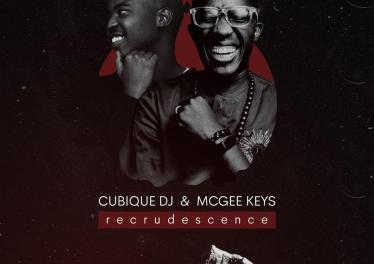 Cubique DJ & McGee Keys - Recrudescence EP