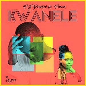 DJ Devoted ft. Pumza - Kwanele