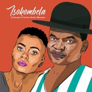 """DJ Ganyani - Tsokombela (feat. Tribute """"Birdie"""" Mboweni)"""