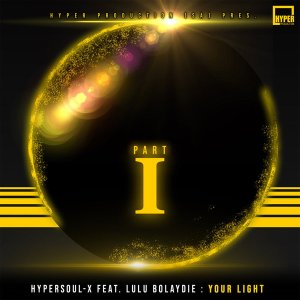 HyperSOUL-X, Lulu Bolaydie - Your Light (Remixes) Pt. 1