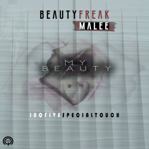 Beauty Freak & Malee - My Beauty (InQfive Special Touch)