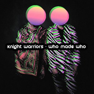 Knight Warriors - Who Made Who
