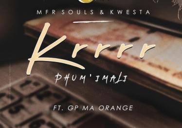 MFR Souls & Kwesta - Krrrr (Phum'imali) (feat. GP Ma Orange)