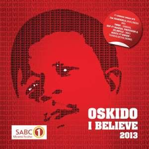 OSKIDO - I Believe 2013 (Album)