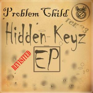 Problem Child Ten83 - Hidden Keys Revisited EP