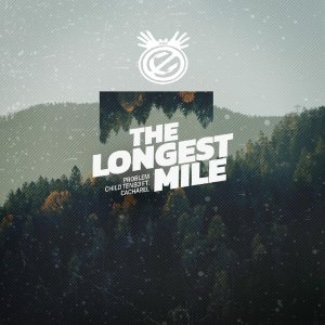 Problem Child Ten83 ft. Cacharel - The Longest Mile (DRMVL Mix)