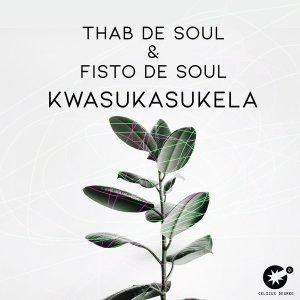 Thab De Soul & Fisto De Soul - Kwasukasukela