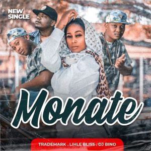 Trademark, Lihle Bliss & Deejay Bino - Monate