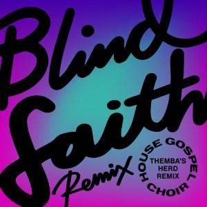 House Gospel Choir - Blind Faith (THEMBA's Herd Remix)