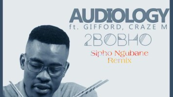 Audiology ft. Gifford & Craze M - 2Bobho (Sipho Ngubane Remix)