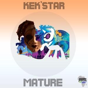 Kek'star - Matured (Original Mix)