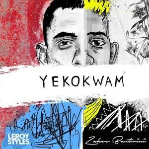 Leroy Styles & Zakes Bantwini - Yekokwam