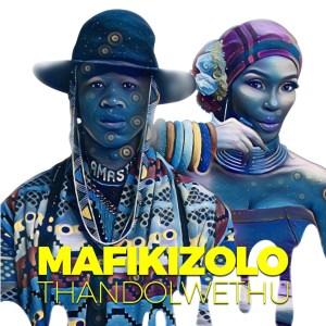 Mafikizolo - Thandolwethu