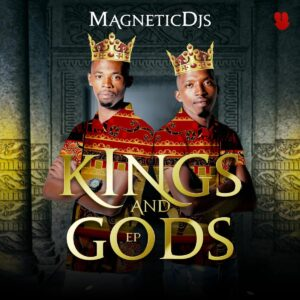 Magnetic DJ's - Kings and Gods EP