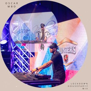 Oscar Mbo - Lockdown House Party Mix