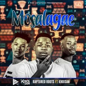 Raptured Roots - Mosalagae (feat. Khoisan)