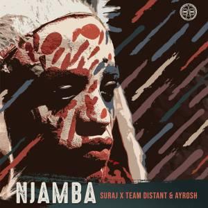 SURAJ, Team Distant & Ayrosh - Njamba