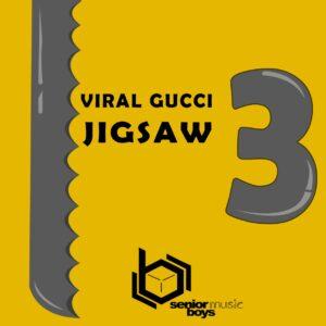 Viral Gucci - Jigsaw 3 EP