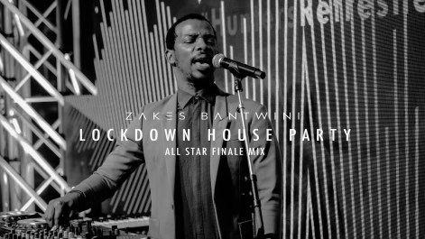 Zakes Bantwini - Lockdown House Party (All Star Finale Mix)