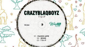 CrazyBlaqBoyz - T.G.I.F EP