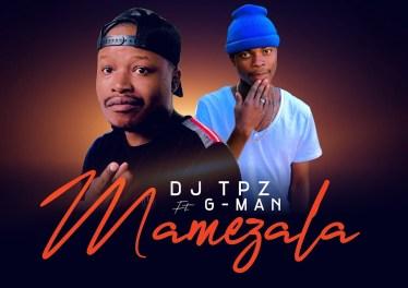 DJ TPZ - Mamezala (feat. G-Man)