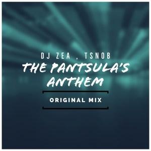 DJ Zea & Tsnob - The Pantsula's Anthem