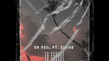 Dr Feel - To Forget (feat. Zhane)