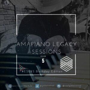 Gaba Cannal - AmaPiano Legacy Sessions Vol.05 (#Est95 Birthday Edition)