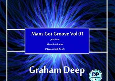 Graham Deep - Mans Got Groove, Vol. 01