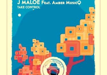 J Maloe - Take Control (feat. Amber MusicQ)
