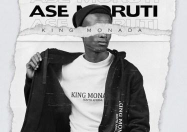 King Monada - Ase Moruti (feat. Mack Eaze)