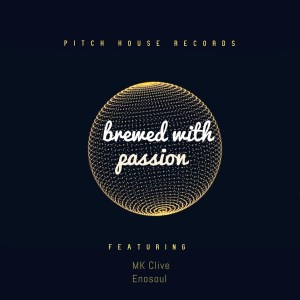 Mk Clive & Enosoul - Brewed With Passion