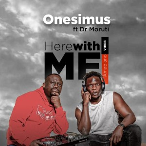 Onesimus - Here With Me Amapiano Vibes (feat. Dr Moruti)