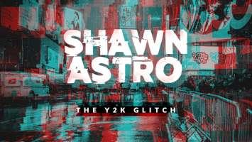 SHAWNASTRO - The Y2K Glitch EP