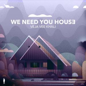 Veja Vee Khali - We Need You House EP